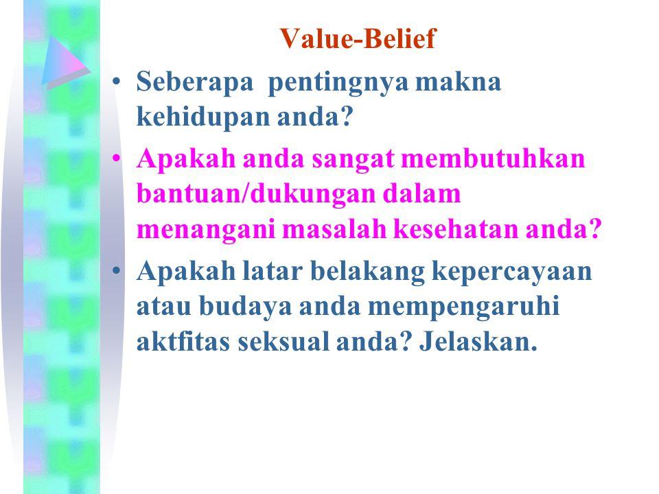 Value-Belief Seberapa pentingnya makna kehidupan anda Apakah anda sangat membutuhkan bantuan/dukungan dalam menangani masalah kesehatan anda
