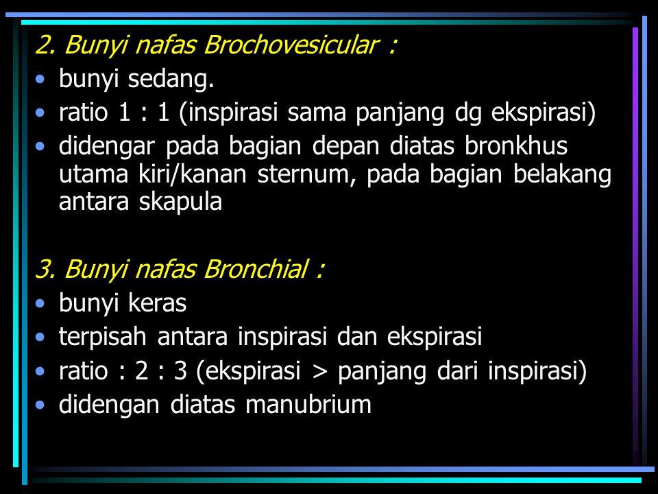 2. Bunyi nafas Brochovesicular :