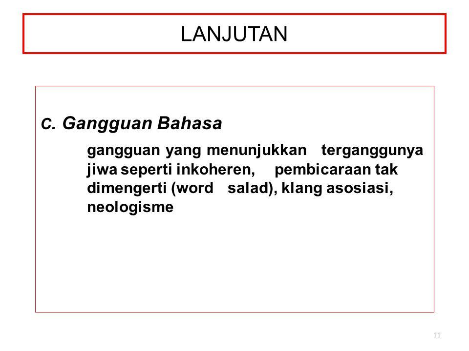 LANJUTAN C. Gangguan Bahasa.