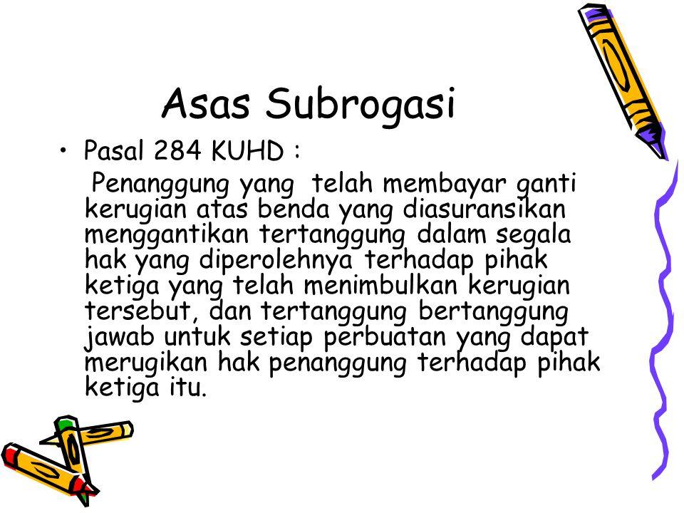 Asas Subrogasi Pasal 284 KUHD :