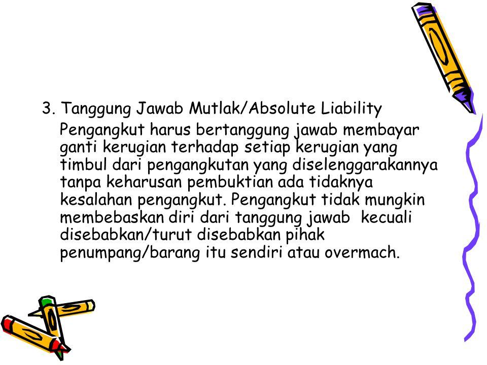 3. Tanggung Jawab Mutlak/Absolute Liability