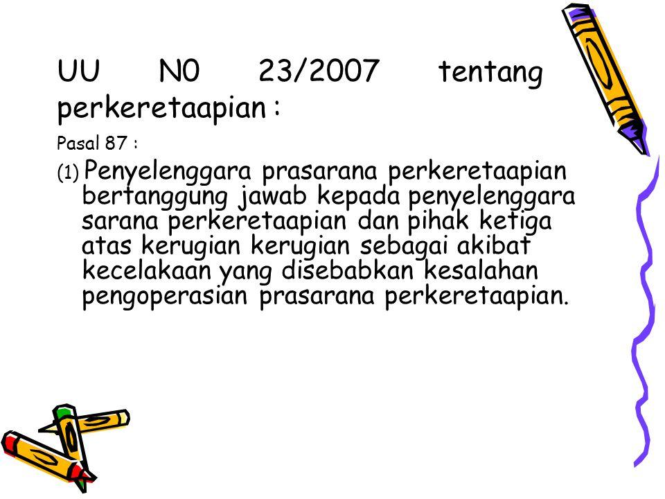 UU N0 23/2007 tentang perkeretaapian :