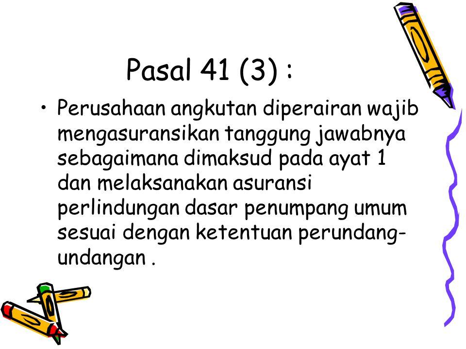Pasal 41 (3) :