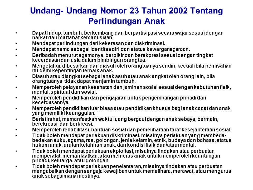 Undang- Undang Nomor 23 Tahun 2002 Tentang Perlindungan Anak