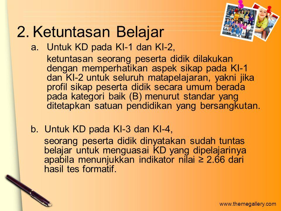 Ketuntasan Belajar Untuk KD pada KI-1 dan KI-2,