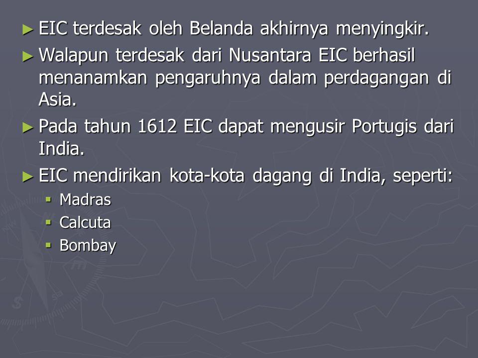 EIC terdesak oleh Belanda akhirnya menyingkir.