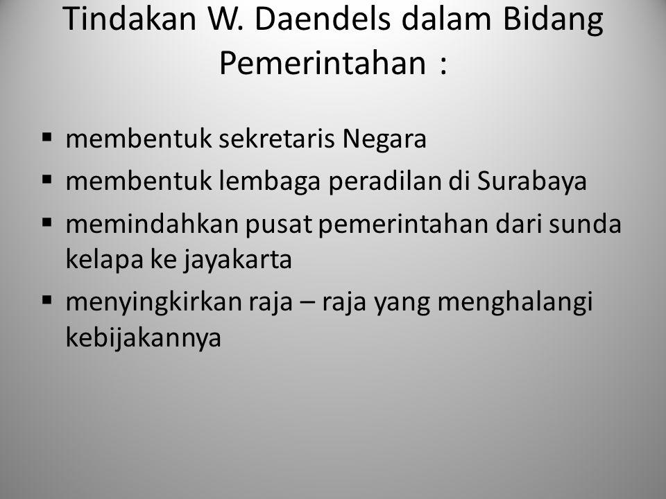 Tindakan W. Daendels dalam Bidang Pemerintahan :