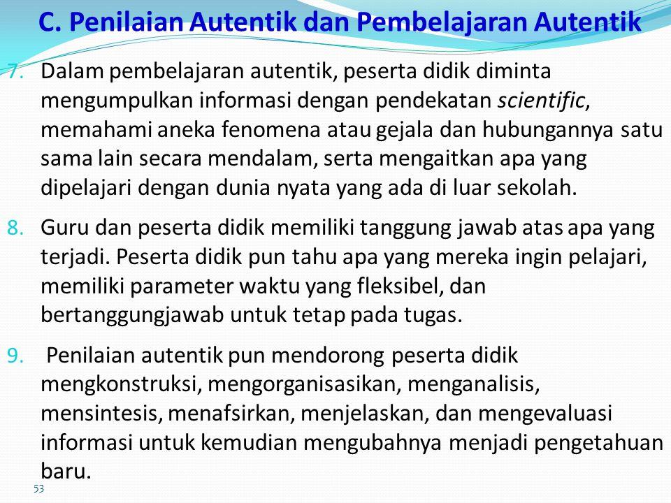 C. Penilaian Autentik dan Pembelajaran Autentik