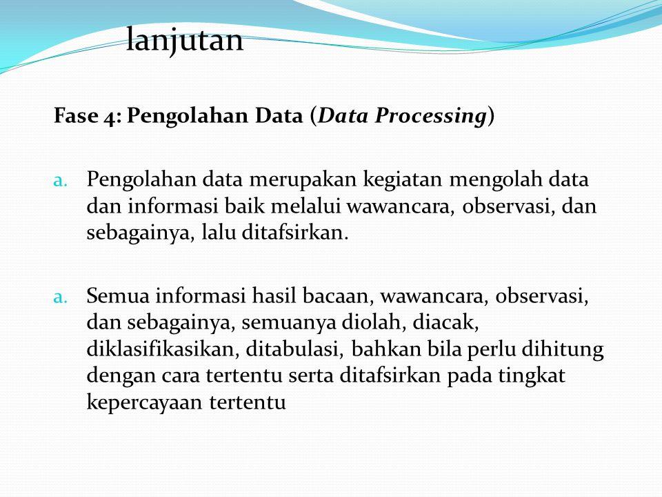 lanjutan Fase 4: Pengolahan Data (Data Processing)