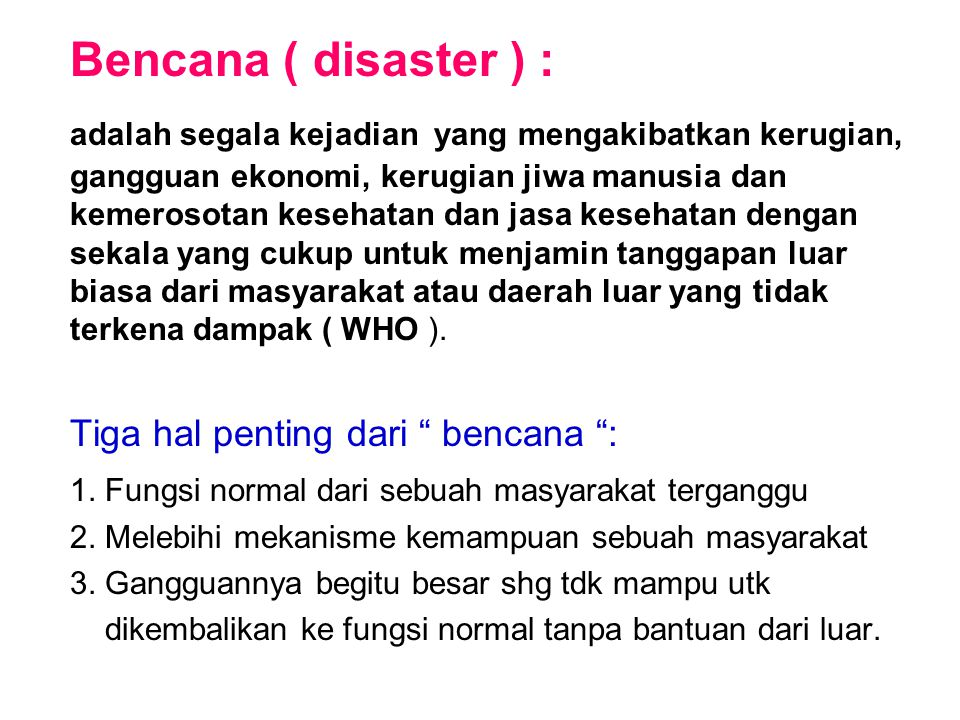 Bencana ( disaster ) :