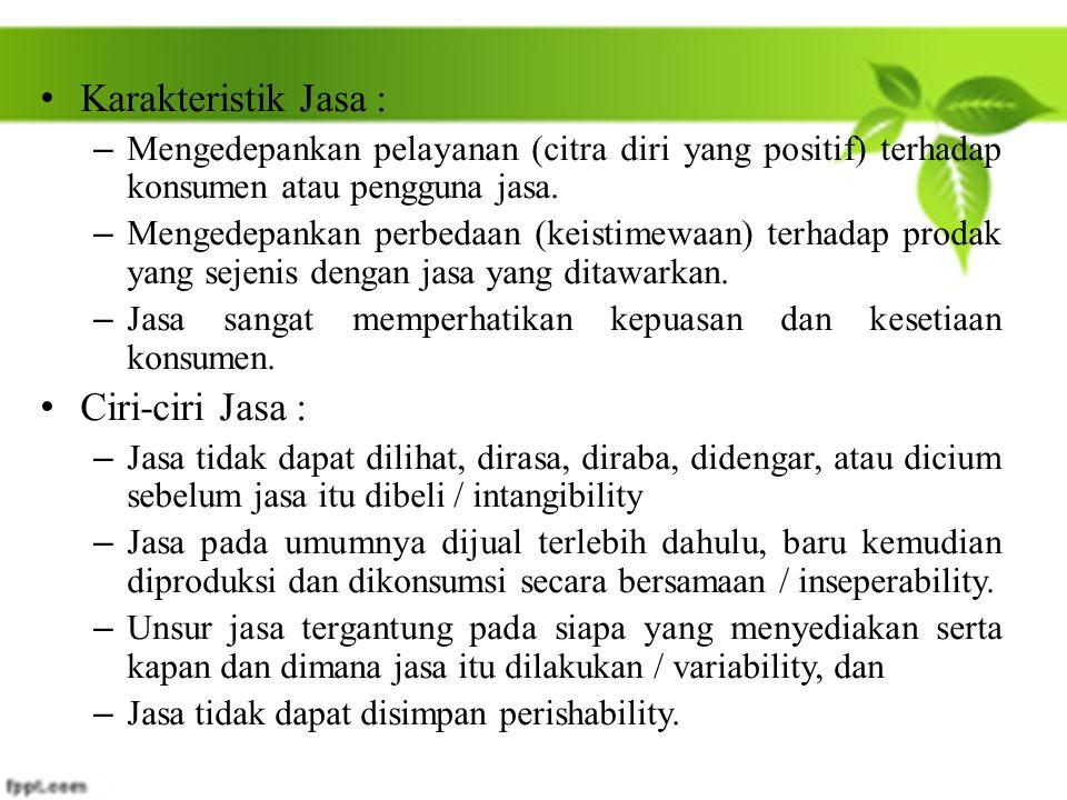 Karakteristik Jasa : Ciri-ciri Jasa :