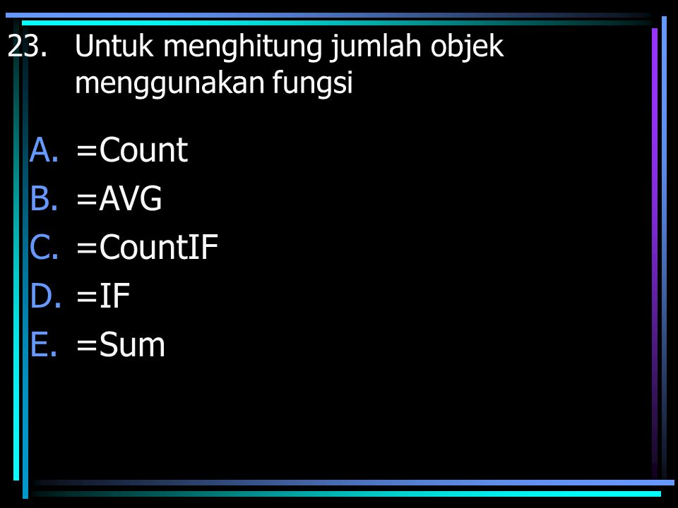 =Count =AVG =CountIF =IF =Sum
