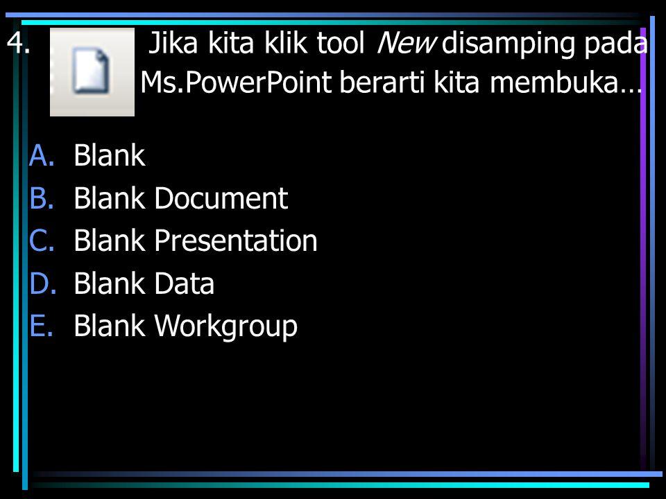 4. Jika kita klik tool New disamping pada. Ms