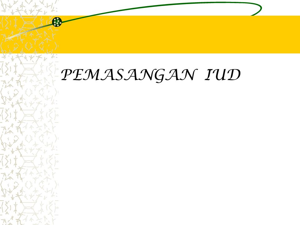 PEMASANGAN IUD