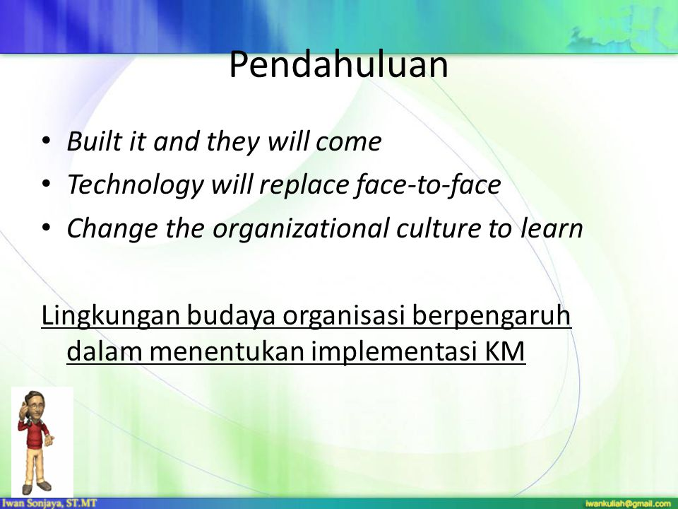 Pendahuluan Built it and they will come