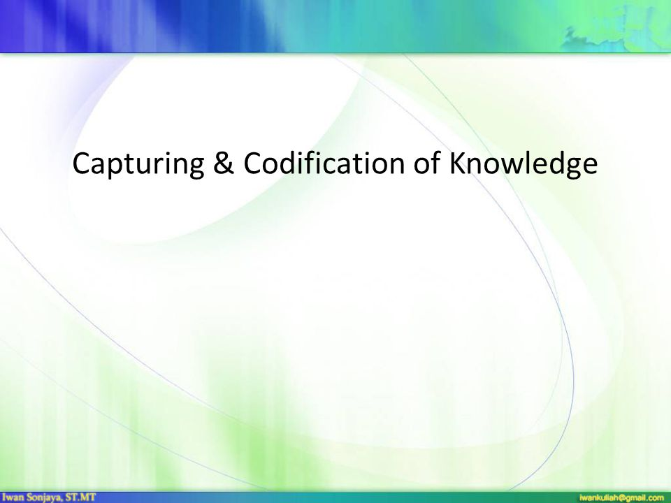 Capturing & Codification of Knowledge