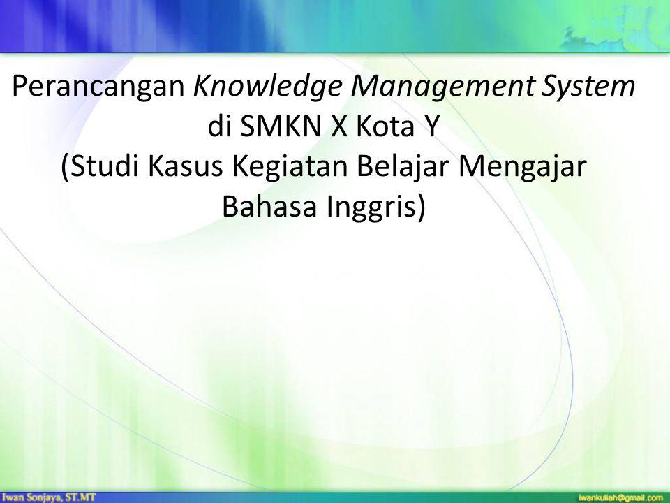 Studi Kasus Perancangan & Implementasi Knowledge Management