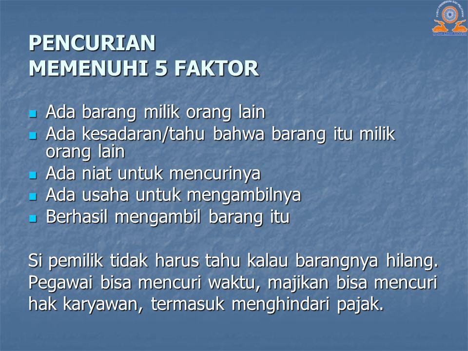 PENCURIAN MEMENUHI 5 FAKTOR