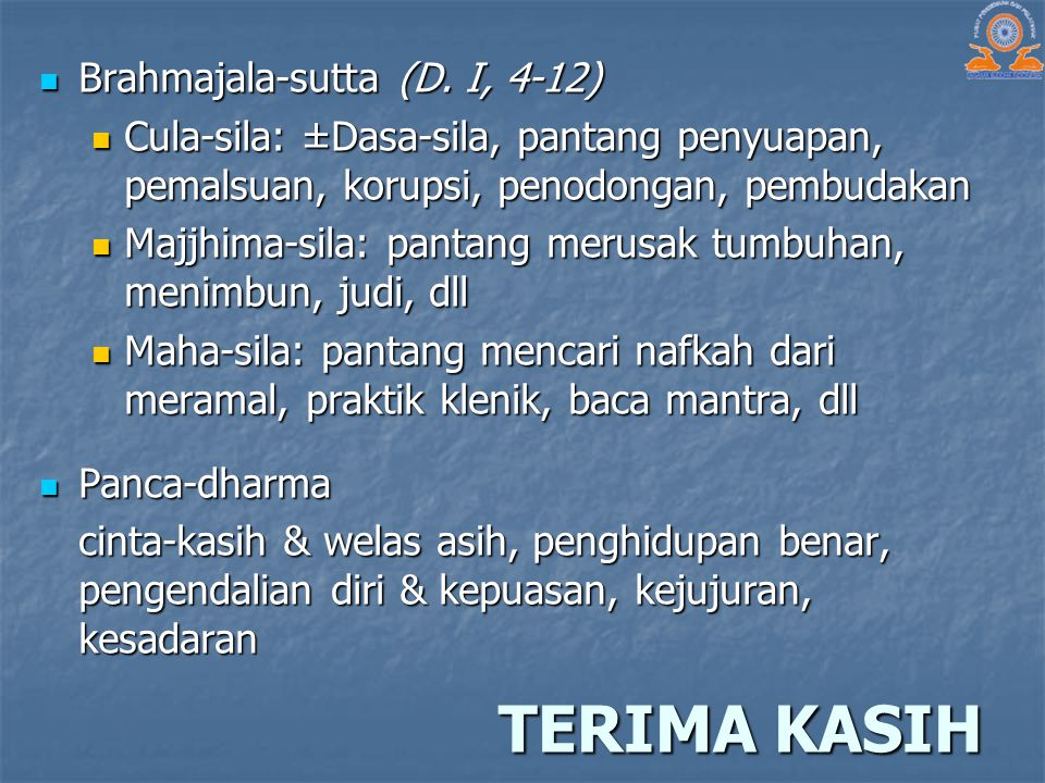 TERIMA KASIH Brahmajala-sutta (D. I, 4-12)
