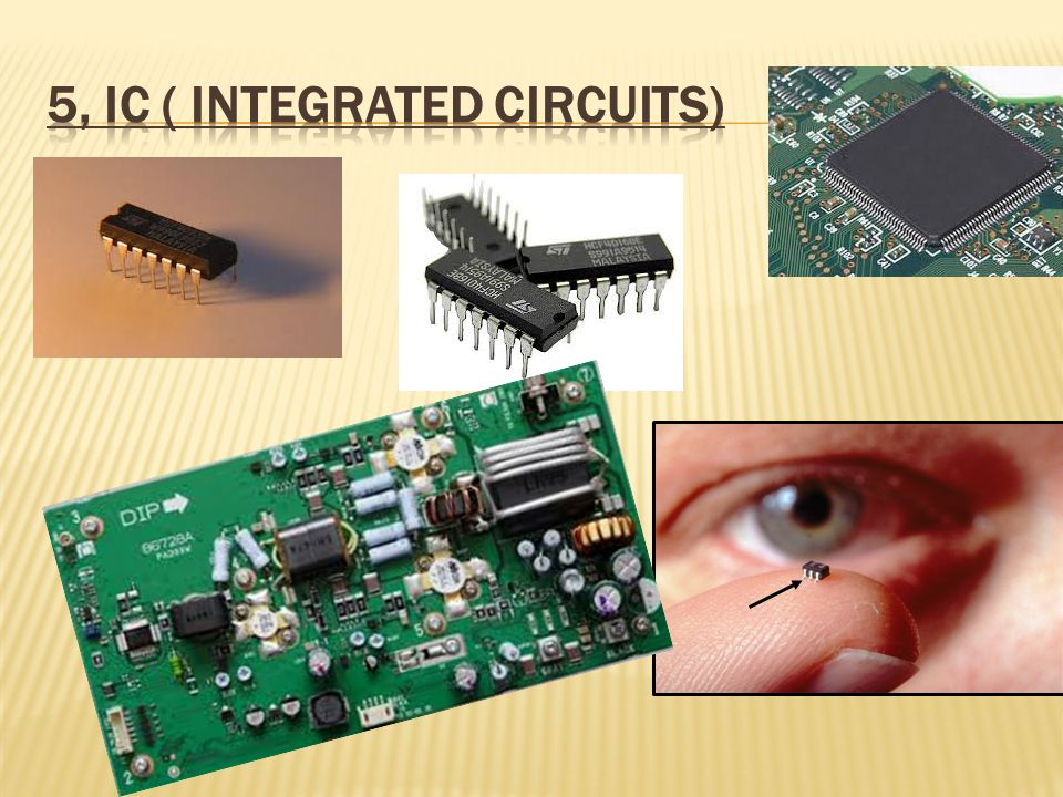 5, IC ( Integrated Circuits)