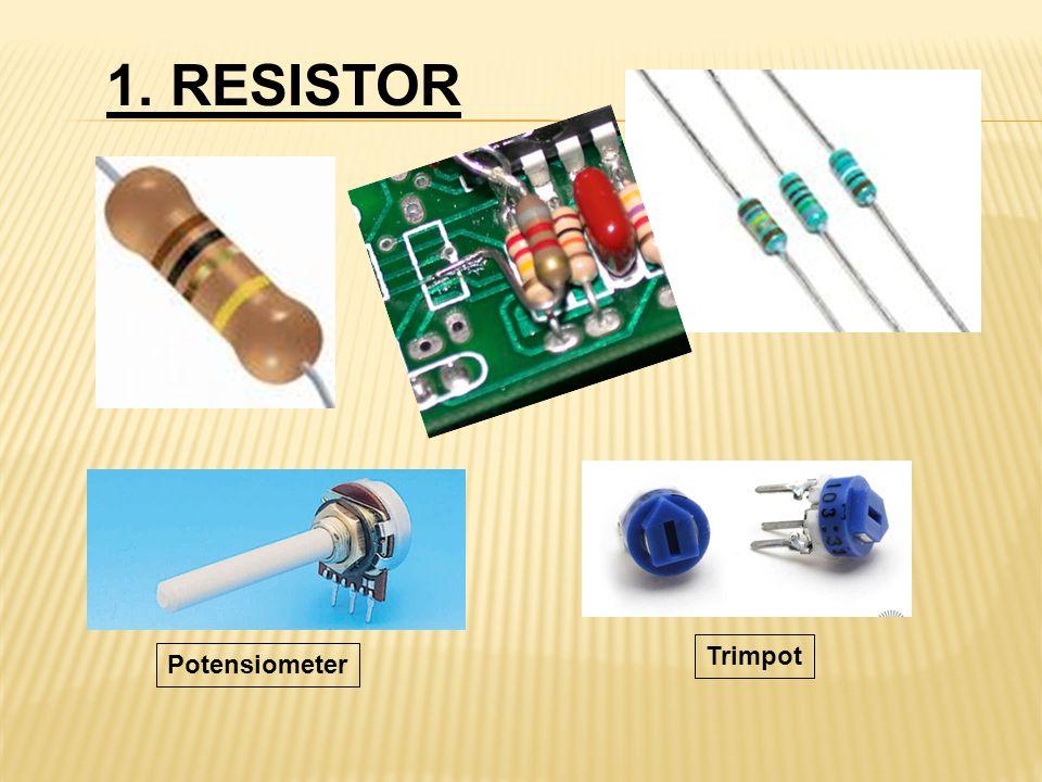 1. RESISTOR Trimpot Potensiometer