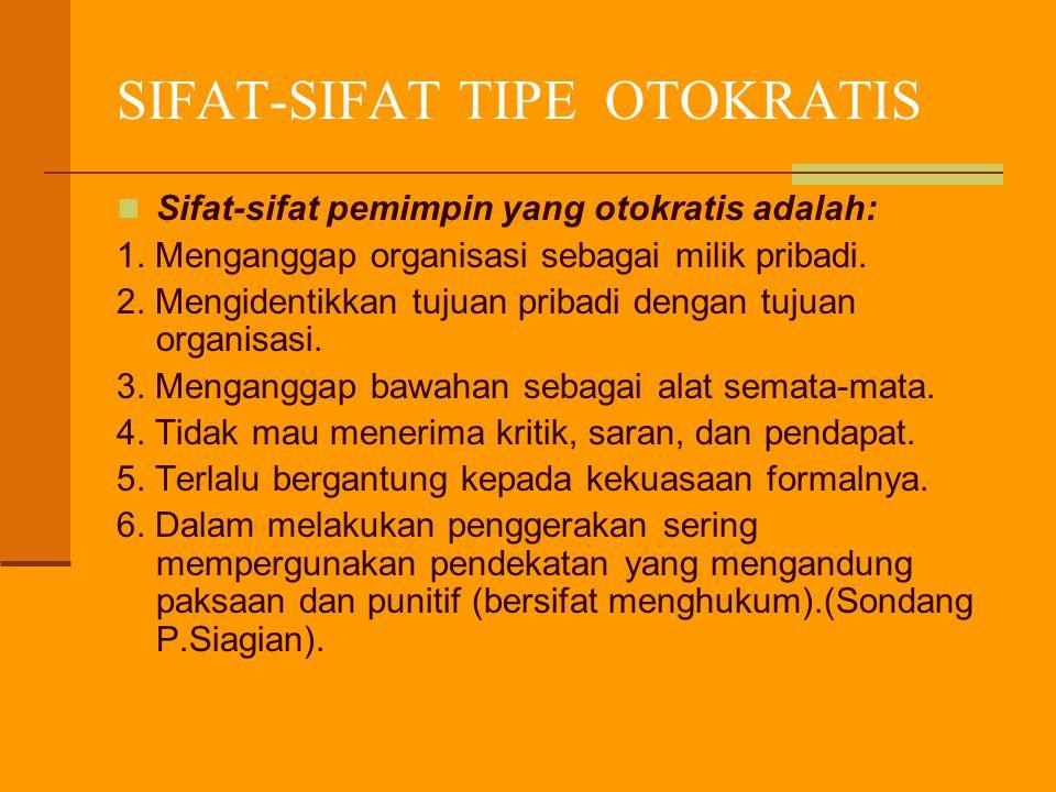 SIFAT-SIFAT TIPE OTOKRATIS