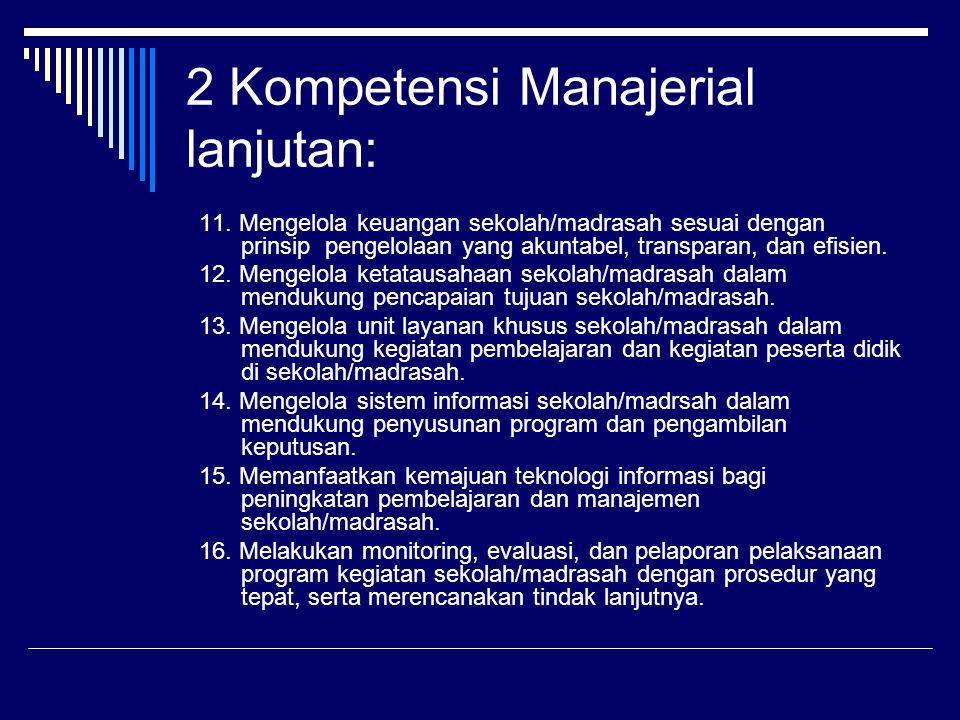 2 Kompetensi Manajerial lanjutan: