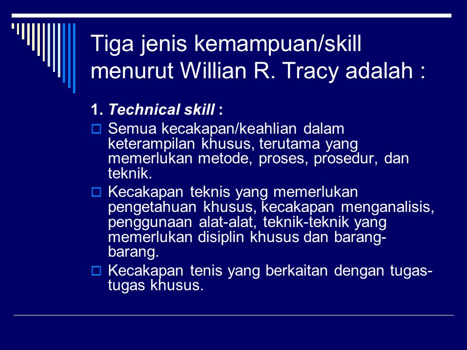 Tiga jenis kemampuan/skill menurut Willian R. Tracy adalah :