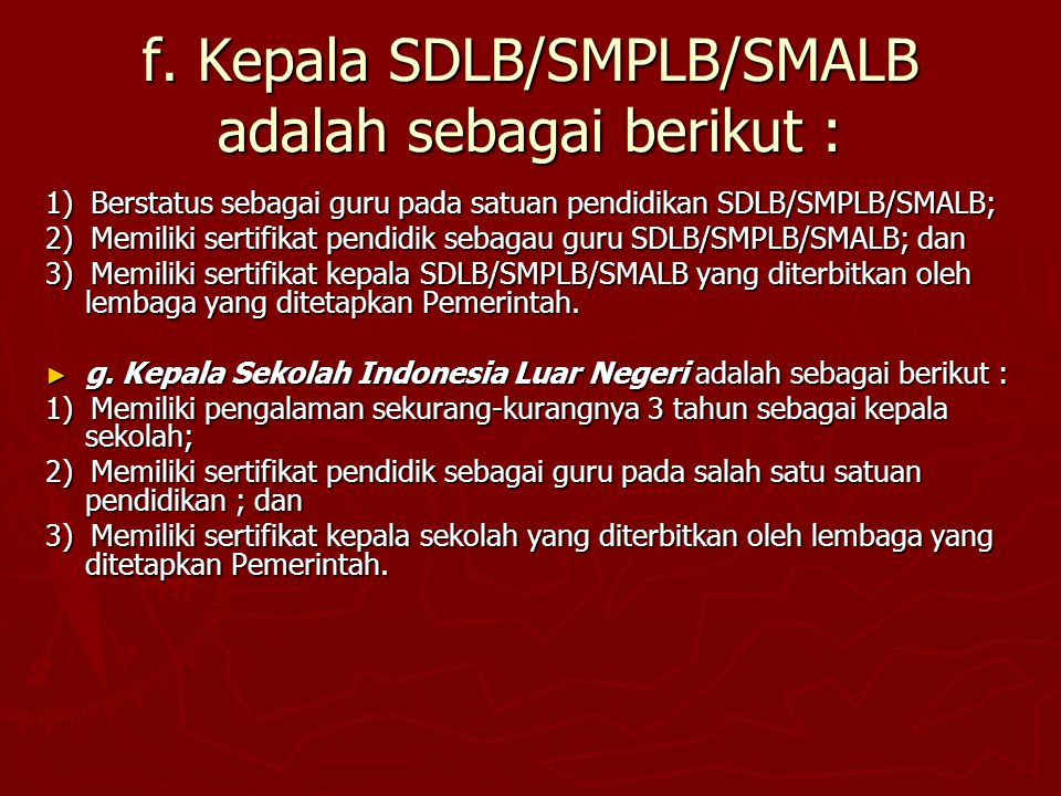 f. Kepala SDLB/SMPLB/SMALB adalah sebagai berikut :