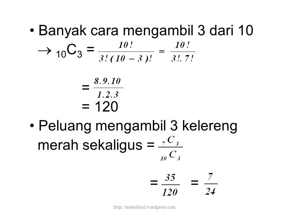 • Banyak cara mengambil 3 dari 10  10C3 = = = 120