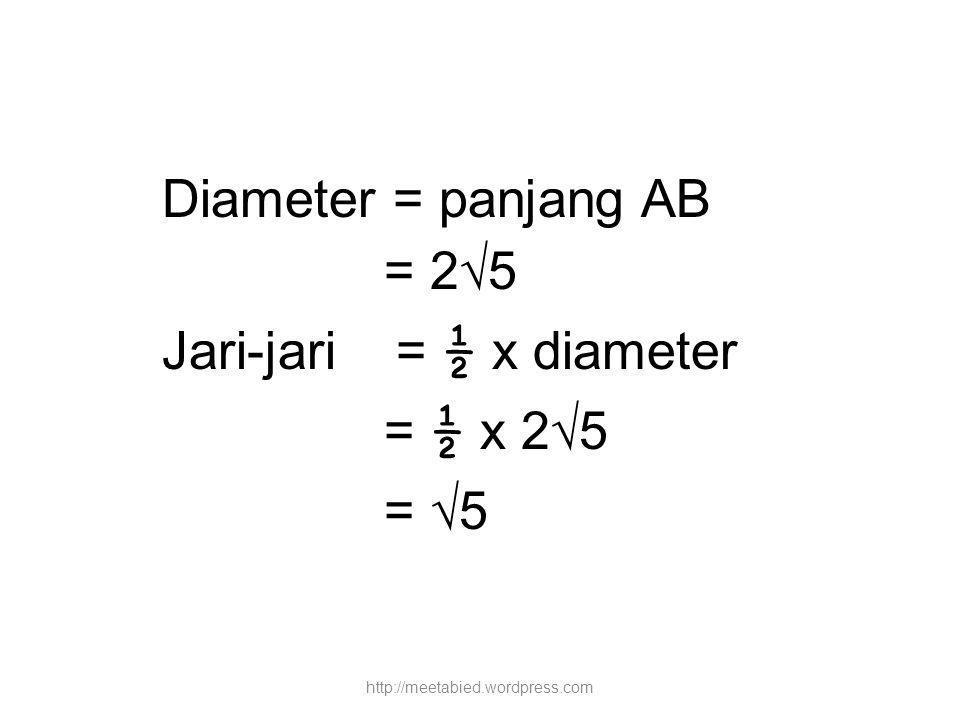 Jari-jari = ½ x diameter = ½ x 2√5 = √5