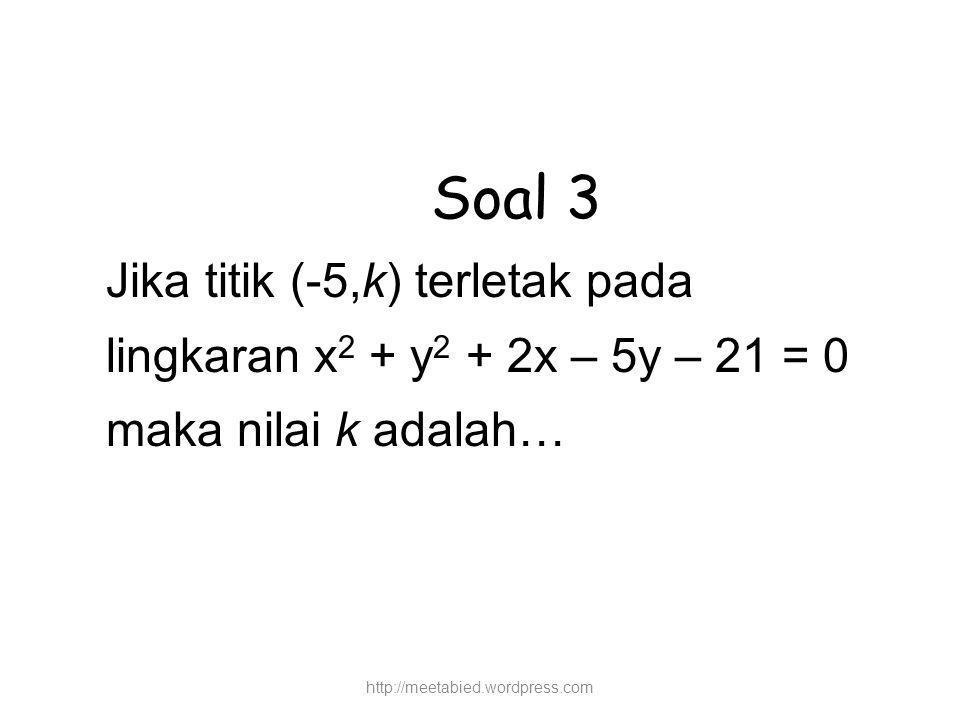 Soal 3 Jika titik (-5,k) terletak pada