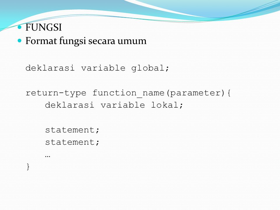 Format fungsi secara umum deklarasi variable global;