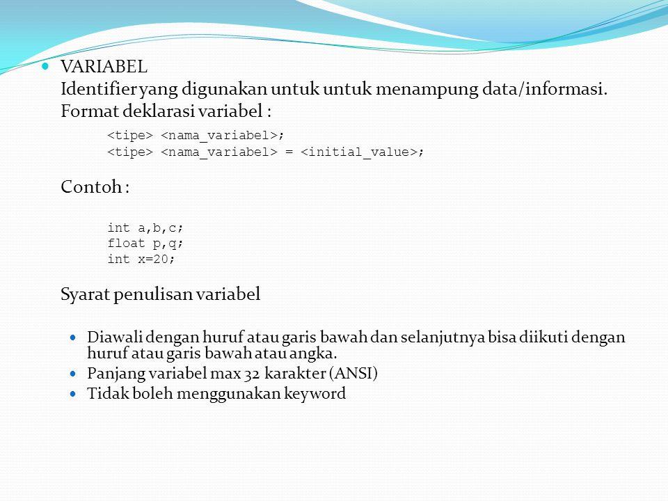 Identifier yang digunakan untuk untuk menampung data/informasi.