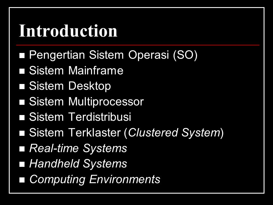 Introduction Pengertian Sistem Operasi (SO) Sistem Mainframe