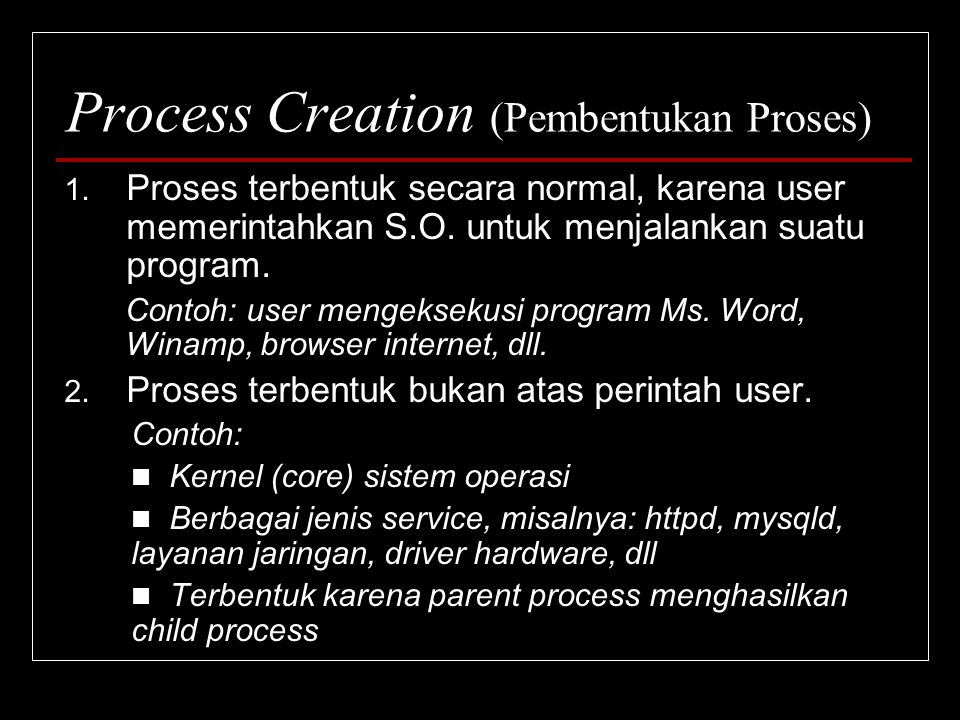 Process Creation (Pembentukan Proses)