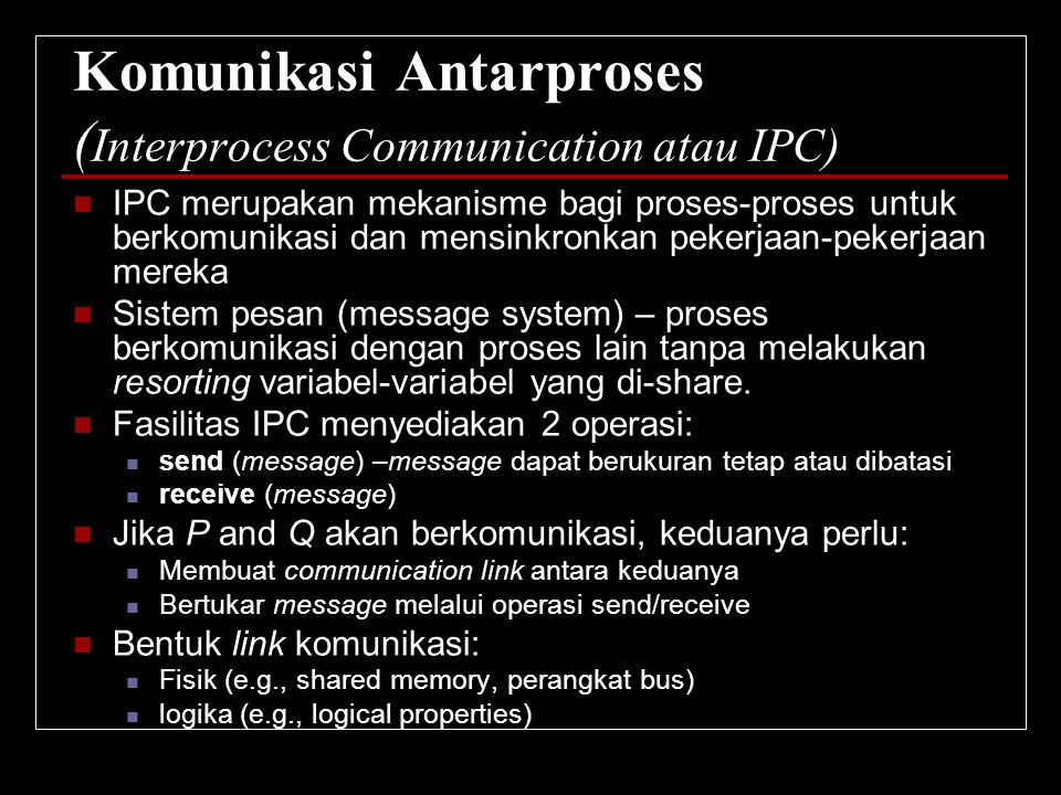 Komunikasi Antarproses (Interprocess Communication atau IPC)
