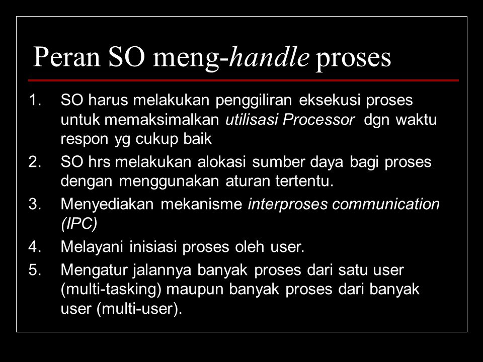 Peran SO meng-handle proses