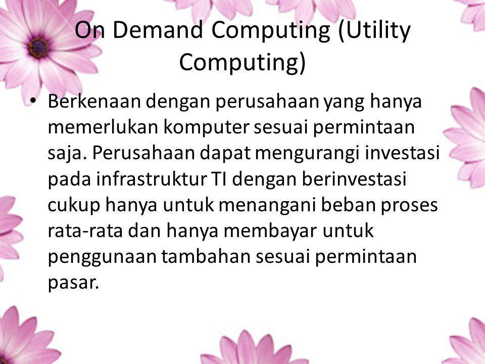 On Demand Computing (Utility Computing)
