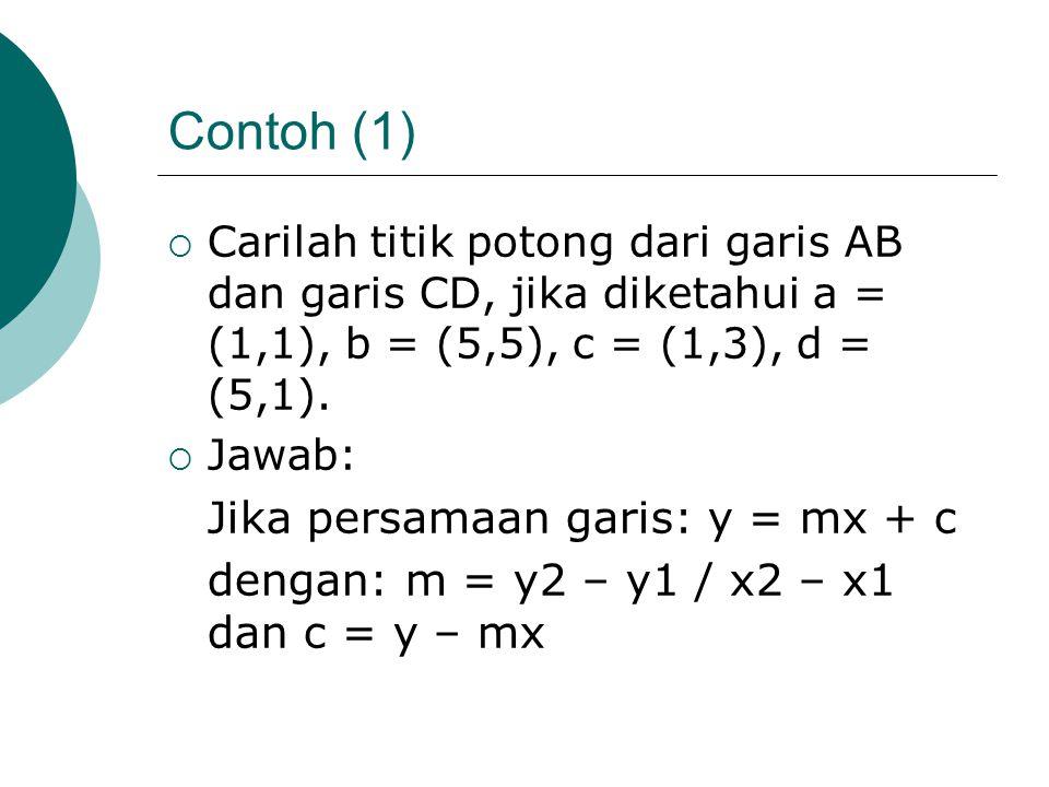 Contoh (1) Jika persamaan garis: y = mx + c