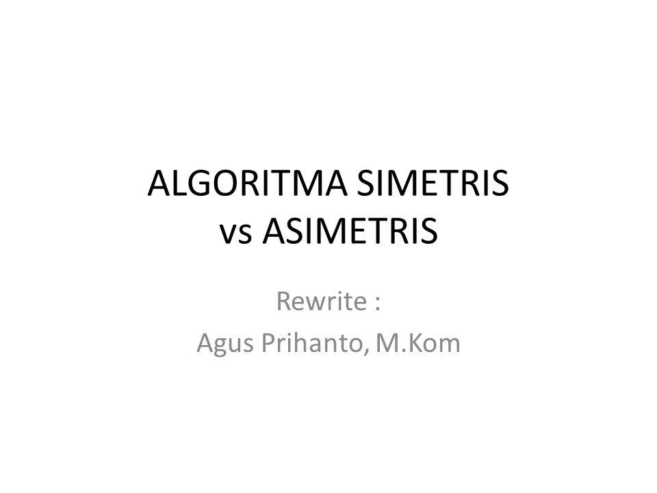ALGORITMA SIMETRIS vs ASIMETRIS