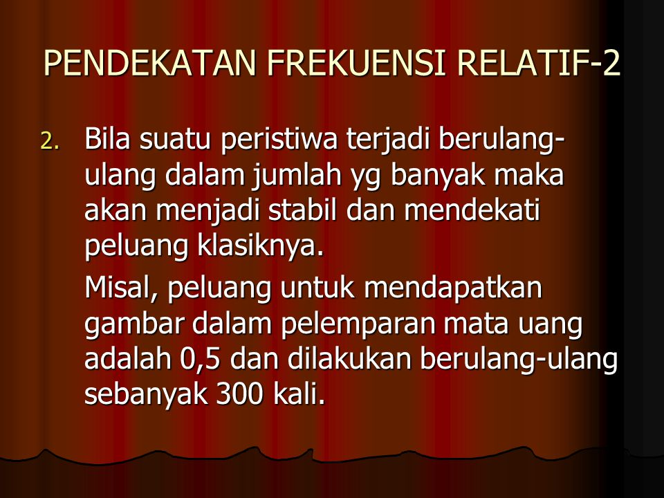 PENDEKATAN FREKUENSI RELATIF-2