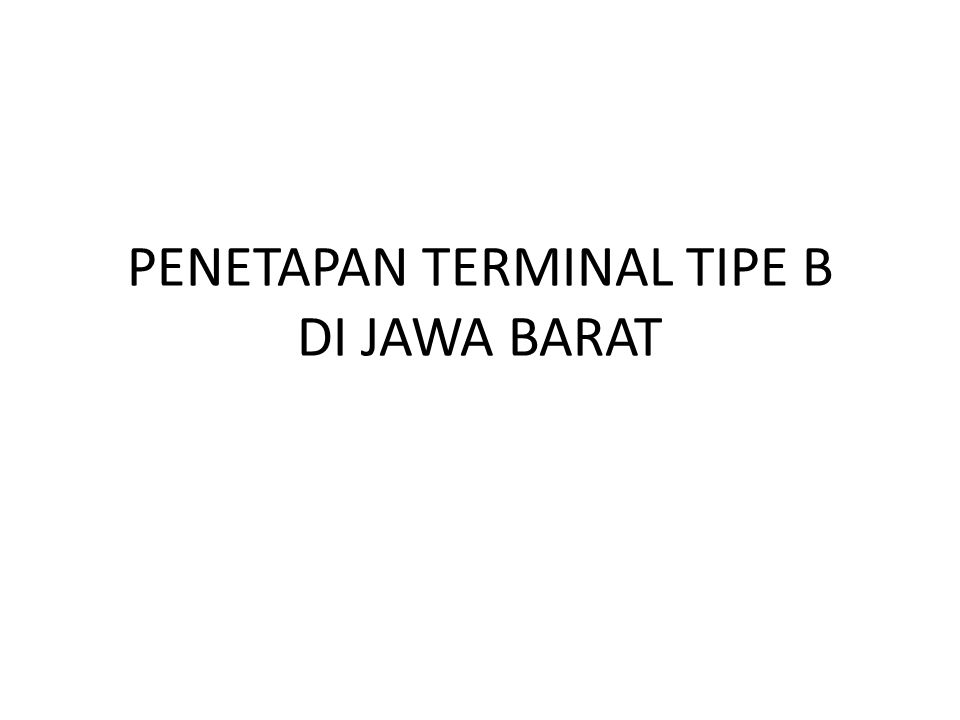 PENETAPAN TERMINAL TIPE B DI JAWA BARAT