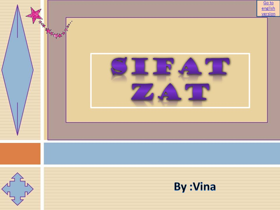 Go to english version Sifat zat By :Vina