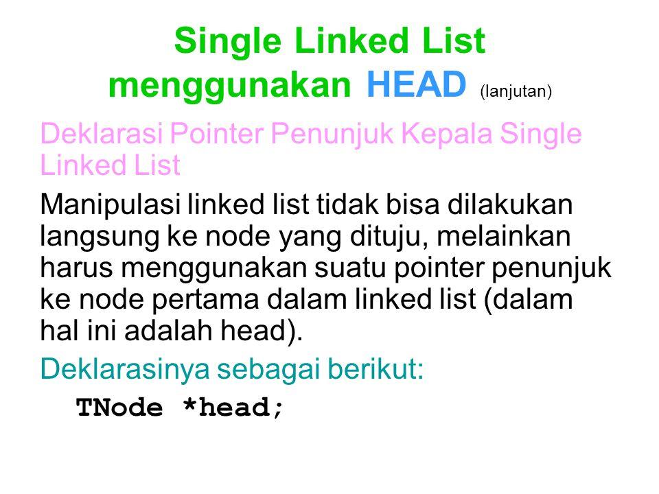 Single Linked List menggunakan HEAD (lanjutan)