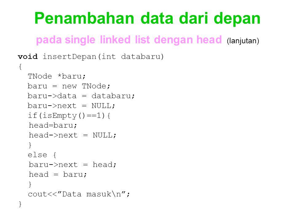 Penambahan data dari depan pada single linked list dengan head (lanjutan)