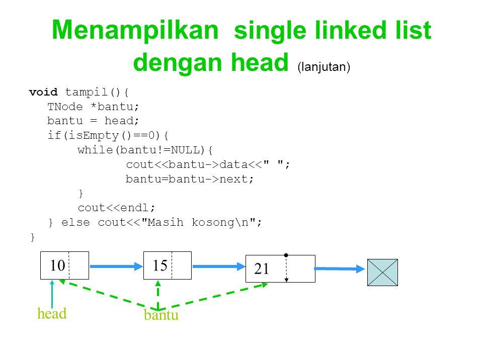 Menampilkan single linked list dengan head (lanjutan)