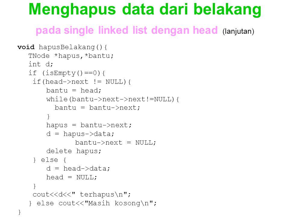 Menghapus data dari belakang pada single linked list dengan head (lanjutan)