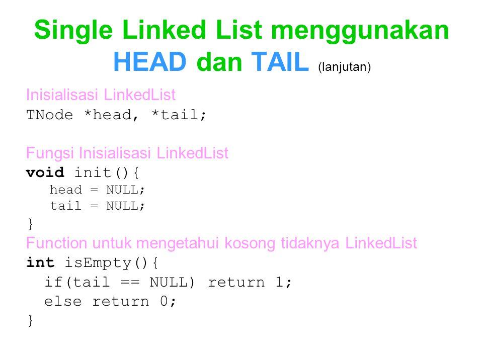 Single Linked List menggunakan HEAD dan TAIL (lanjutan)