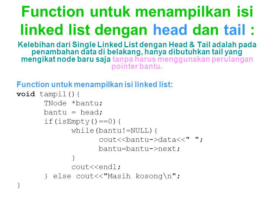 Function untuk menampilkan isi linked list dengan head dan tail :
